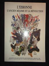 L'Essonne L'ancien Régime et la Révolution - 1991 - Mennecy -  Histoire