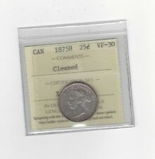 **1875H**, ICCS Graded Canadian, 25 Cent, **VF-30 Cleaned**