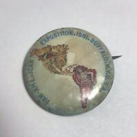 Vintage PAN - AMERICAN EXPOSITION 1901 BUFFALO Pinback World's Fair Button