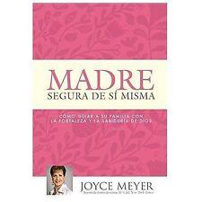 Madre Segura de si Misma: Como Guiar A Su Familia Con la Fortaleza y la Sabiduri