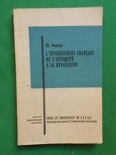L'ENSEIGNEMENT FRANCAIS DE L'ANTIQUITÉ A LA REVOLUTION C FOURRIER 1964 PEDAGOGIE