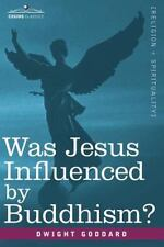 Was Jesus Influenced by Buddhism? a Comparative Study of the Lives and...
