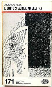 Eugene O'Neill Il lutto si adice ad Elettra Einaudi Collezione di Teatro 1974
