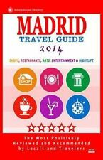 Madrid Travel Guide 2014 : Shops, Restaurants, Arts, Entertainment and...