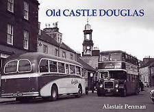 Old Castle Douglas by Alastair Penman (Paperback, 1998)