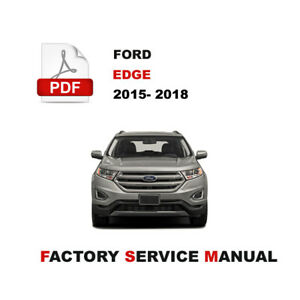 2015 - 2018 FORD EDGE FACTORY SERVICE REPAIR FSM MANUAL + WIRING DIAGRAM