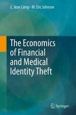 The Economics of Financial and Medical Identity Theft by M. Eric Johnson and...