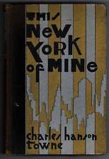 This New York Of Mine Charles Hanson Towne 1st edition inscribed by the Author