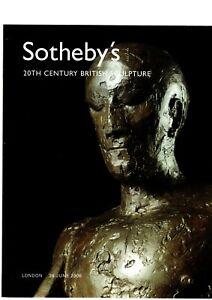 20TH CENTURY BRITISH SCULPTURE SOTHEBYS AUCTION CATALOGUE LONDON 28 JUNE 2006EX
