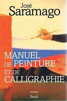 JOSE SARAMAGO MANUEL DE PEINTURE ET DE CALLIGRAPHIE + PARIS POSTER GUIDE