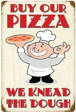 Buy Our Pizza We Knead The Dough rusted steel sign   450mm x 300mm  (pst 1812)