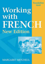 Working with French - Foundation Level New Edition, New, Margaret Mitchell Book