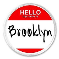 Hello My Name is Brooklyn - Circle Sew / Iron On Patch Badge Hi Label Customize