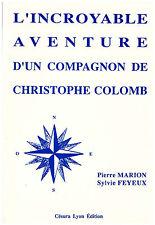 MARION  FEYEUX L'INCROYABLE AVENTURE D' UN COMPAGNON DE CHRISTOPHE COLOMB