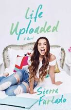 Life Uploaded: A Novel