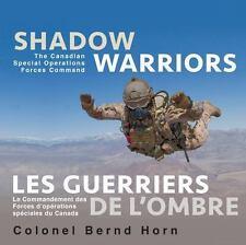 Shadow Warriors / les Guerriers de L'Ombre : The Canadian Special Operations...