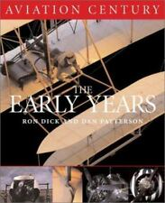 Aviation Century: The Early Years Dick, Ron Hardcover Used - Very Good