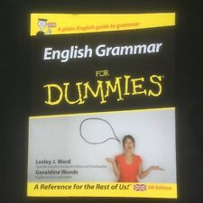 English Grammar for Dummies. Lesley J. Ward. Geraldine Woods. UK Edition. New.