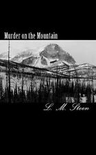 Murder on the Mountain : Safe in All Things, Book IX by L. M. Steen (2010,...