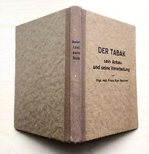 1942 Tabakwarenkunde: Der Tabak, sein Anbau und seine Verarbeitung Franz Reckert