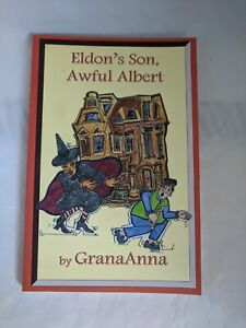 SIGNED & INSCRIBED- Eldon's Son, Awful Albert by GranaAnna (2014, Paperback) LN