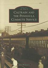 Caltrain and the Peninsula Commute Service (Images of Rail) by Janet McGovern