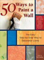 50 Ways to Paint a Wall: Easy Techniques-ExLibrary
