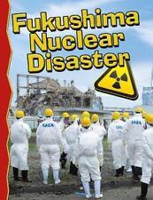 Fukushima Nuclear Disaster (Disaster Alert!)