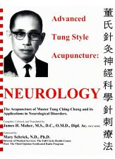 Advanced Tung Style Acupuncture Vol 4: Neurology by Tung Ching-Chang James Maher