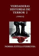 Verdaderas Historias de Terror 2 (Africa) by Norma Estela Ferreyra (2013,...