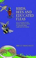 Birds, Bees and Educated Fleas: An A -Z Guide to the Sexual Predilections Book
