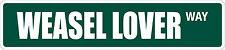"""*Aluminum* Weasel Lover 4"""" x 18"""" Metal Novelty Street Sign Ss 3668"""