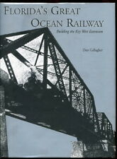 Gallagher GREAT OCEAN RAILWAY History FLORIDA Key West Extension ILLUS '03 HC/DJ
