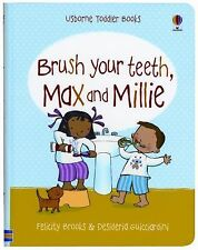 Brush Your Teeth, Max and Millie by Felicity Brooks (2011, Ringbound, New Editio