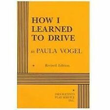 How I Learned to Drive - Acting Edition, Paula Vogel, Paula Vogel, Acceptable Bo