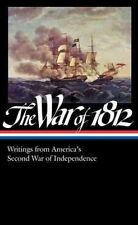 The War of 1812: Writings from America's Second War of Independence (Library of