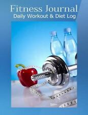 Fitness Journal : Daily Workout and Diet Log by IMT LLC Publishing Staff...