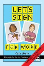 Let's Sign for Work: BSL Guide for Service Providers (Spiral-boun. 9781905913039