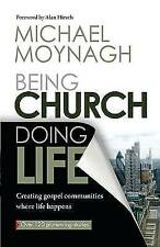 Being Church, Doing Life: Creating Gospel Communities Where Life Happens, Good C