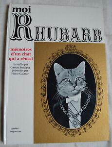 Moi Rhubarb Mémoires d'un chat qui a reussi Receuillis par Gaston Bonheur BE