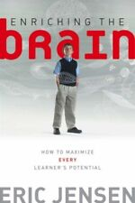 Enriching the Brain: How to Maximize Every Learner