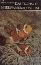 Das tropische Meerwasseraquarium: De Graaf, Frank