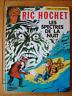 """RIC HOCHET """" LES SPECTRES DE LA NUIT """" TIBET ET A.P.DUCHATEAU EO 1971 BE"""