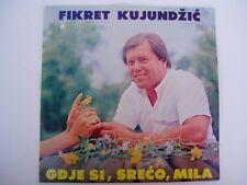 Fikret Kujundzic - GDJE SI SRECO MILA - YUGO LP