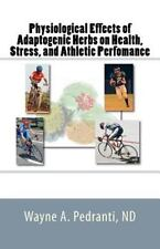 Physiological Effects of Adaptogenic Herbs on Health, Stress, and Athletic...