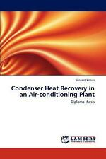 Condenser Heat Recovery in an Air-Conditioning Plant: Diploma thesis by Vincent