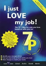 I Just Love My Job!: The 7P⢠Way to a Job You Love Based on Who You Are