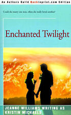 NEW Enchanted Twilight by Kristin Michaels