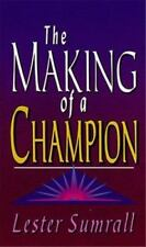 Making of a Champion by Lester Sumrall (1995, Paperback)