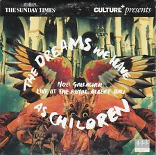 THE DREAMS WE HAVE AS CHILDREN Noel Gallagher Live ( THE SUNDAY TIMES Promo CD )